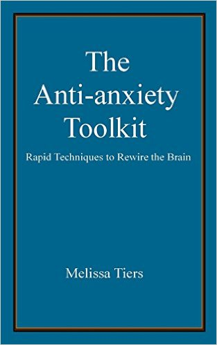Anti-anxiety toolkit: Rapid techniques to rewire the brain